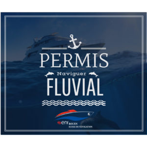 Permis Fluvial ENF Rouen Permis Bateaux Normandie